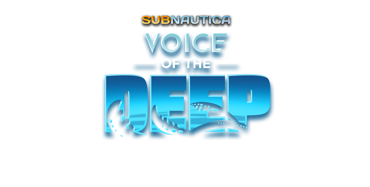SUBNAUTICA VOICE OF THE DEEP